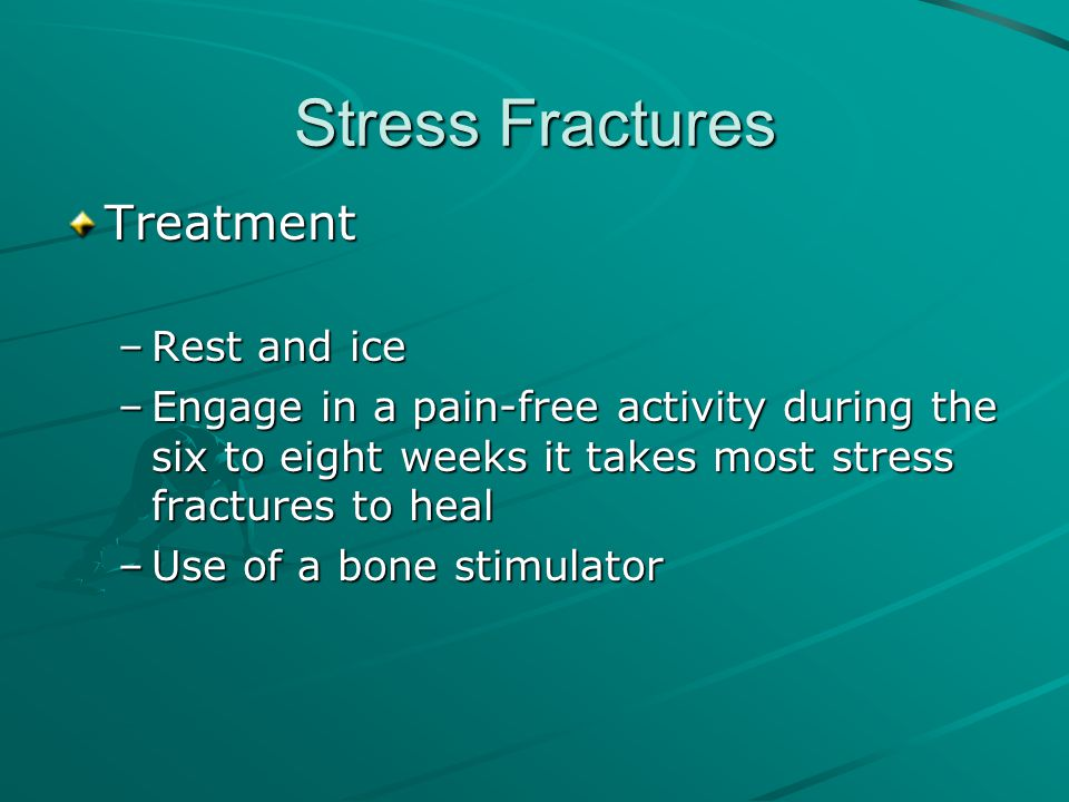 Stress Fractures Treatment Rest and ice