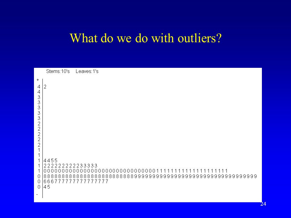 What do we do with outliers