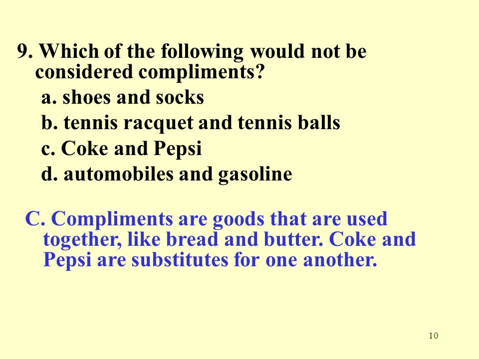 9. Which of the following would not be considered compliments