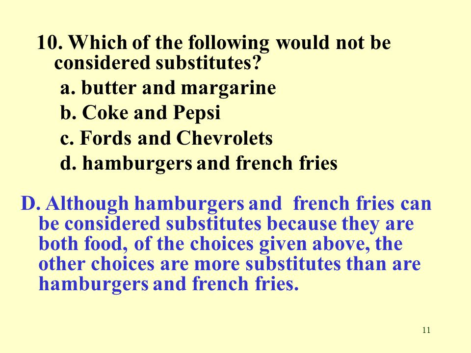 10. Which of the following would not be considered substitutes