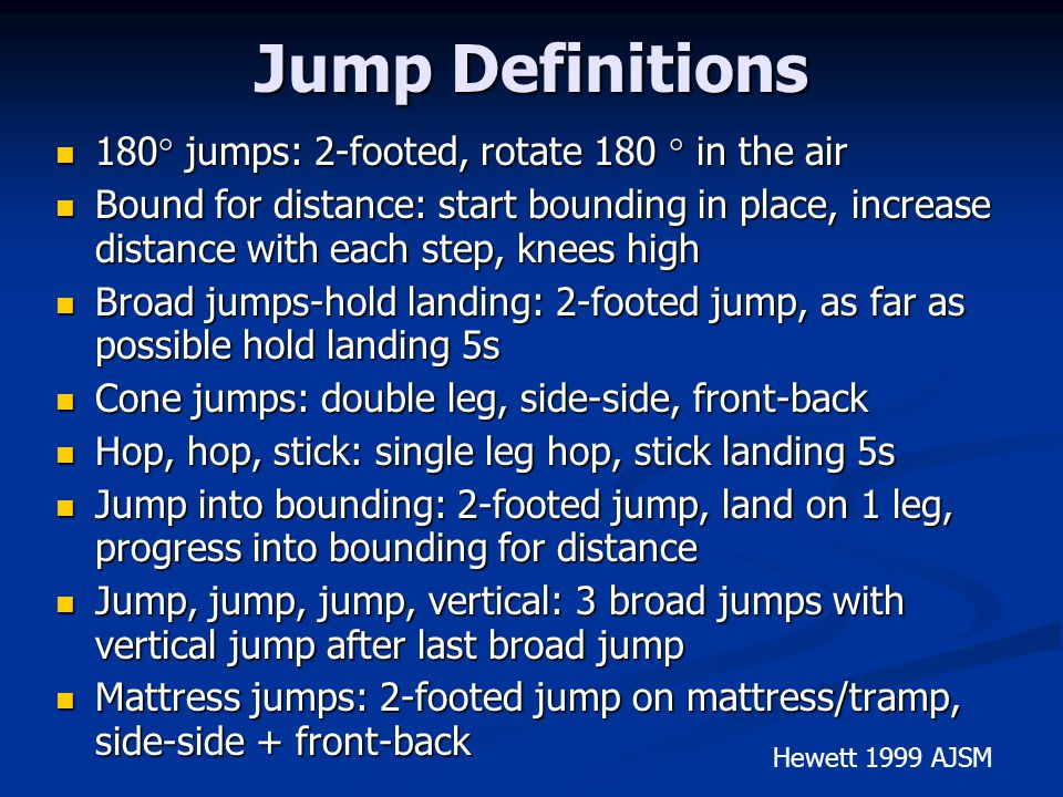 Jump Definitions 180 jumps: 2-footed, rotate 180  in the air