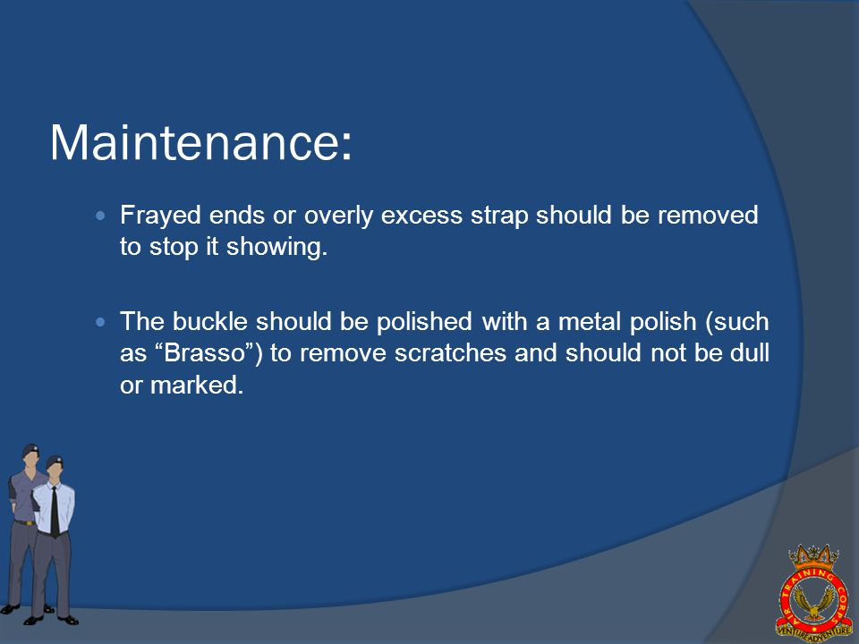 Maintenance: Frayed ends or overly excess strap should be removed to stop it showing.