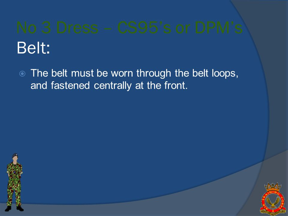 No 3 Dress – CS95's or DPM's Belt: