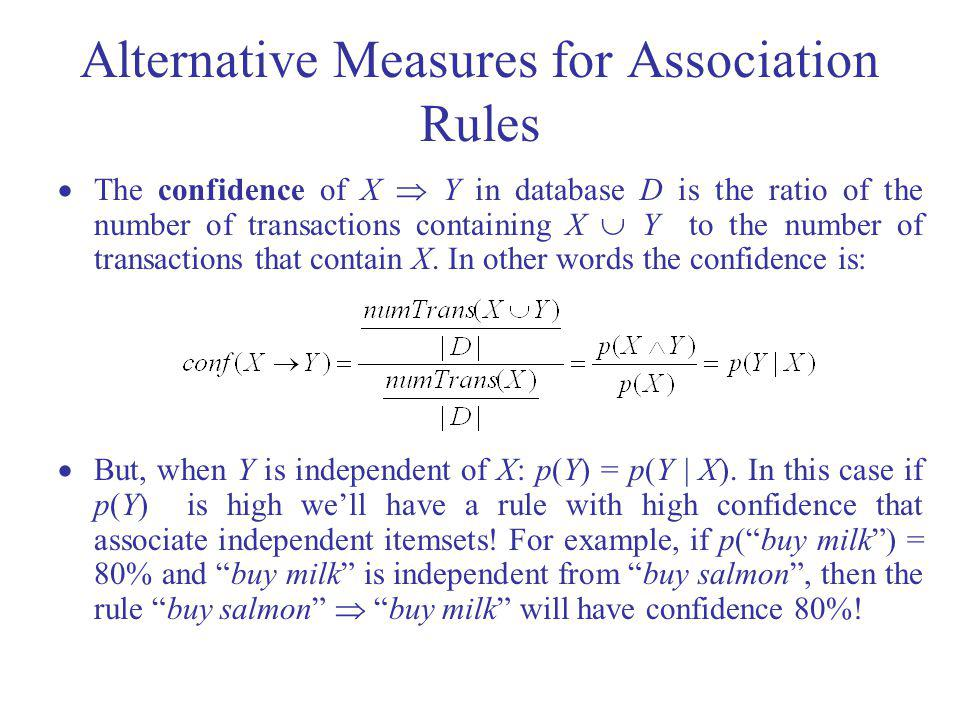 Alternative Measures for Association Rules