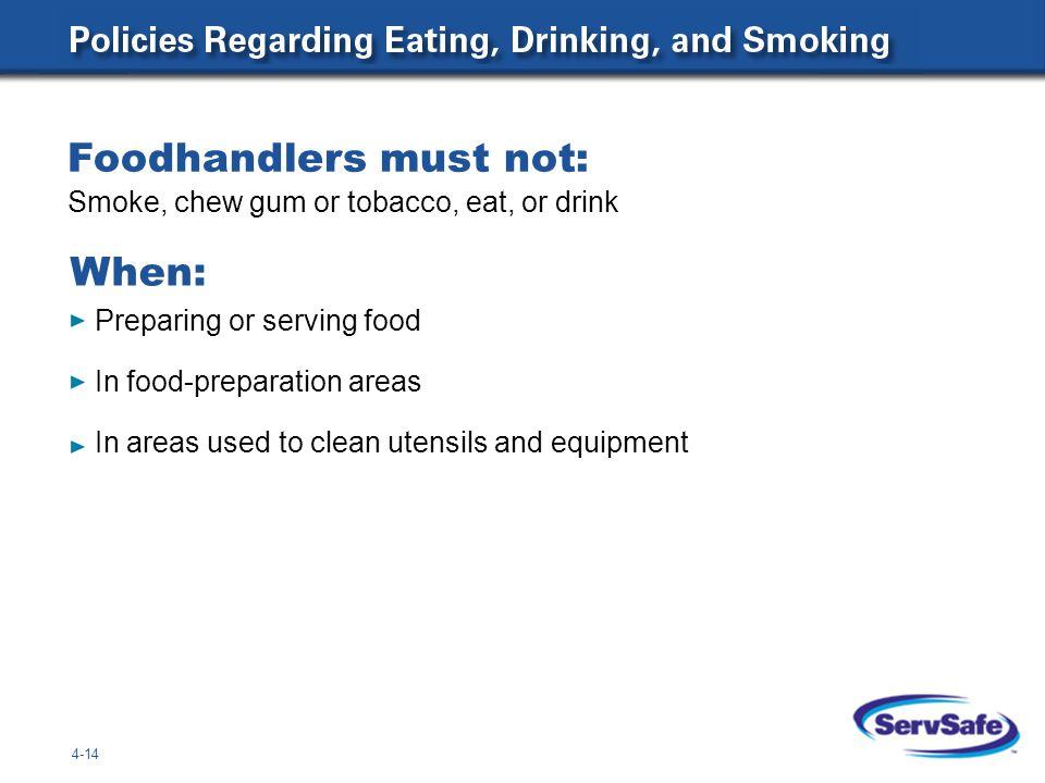 Foodhandlers must not: