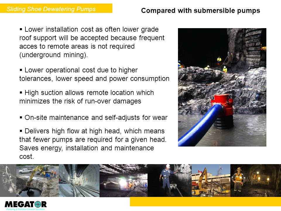 Compared with submersible pumps