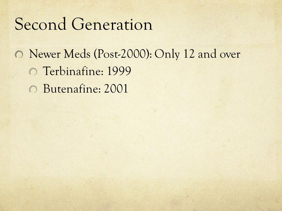 Second Generation Newer Meds (Post-2000): Only 12 and over