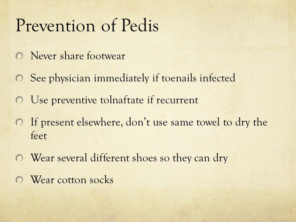 Prevention of Pedis Never share footwear