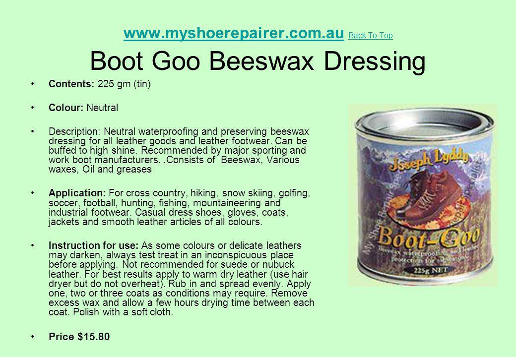 www.myshoerepairer.com.au Back To Top Boot Goo Beeswax Dressing