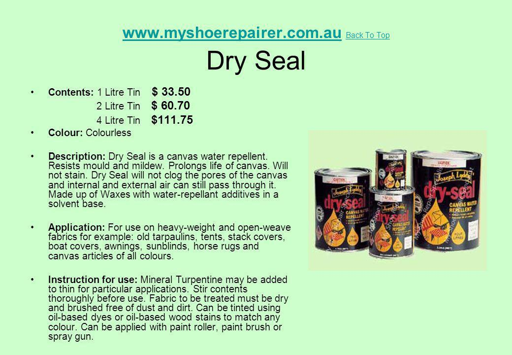 www.myshoerepairer.com.au Back To Top Dry Seal
