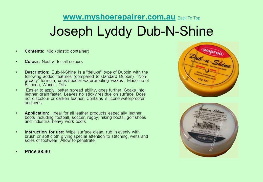 www.myshoerepairer.com.au Back To Top Joseph Lyddy Dub-N-Shine