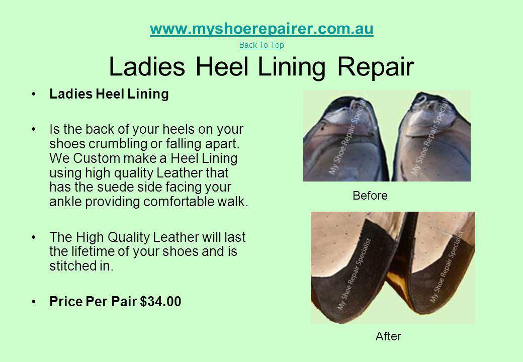 www.myshoerepairer.com.au Back To Top Ladies Heel Lining Repair