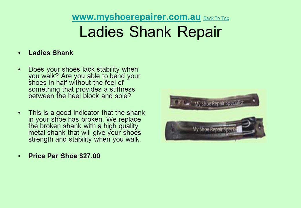 www.myshoerepairer.com.au Back To Top Ladies Shank Repair