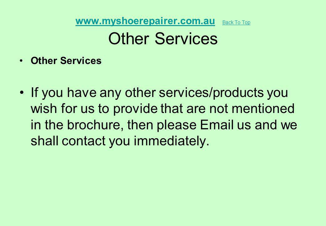 www.myshoerepairer.com.au Back To Top Other Services