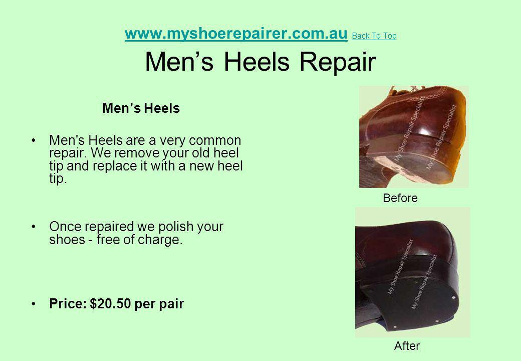 www.myshoerepairer.com.au Back To Top Men's Heels Repair