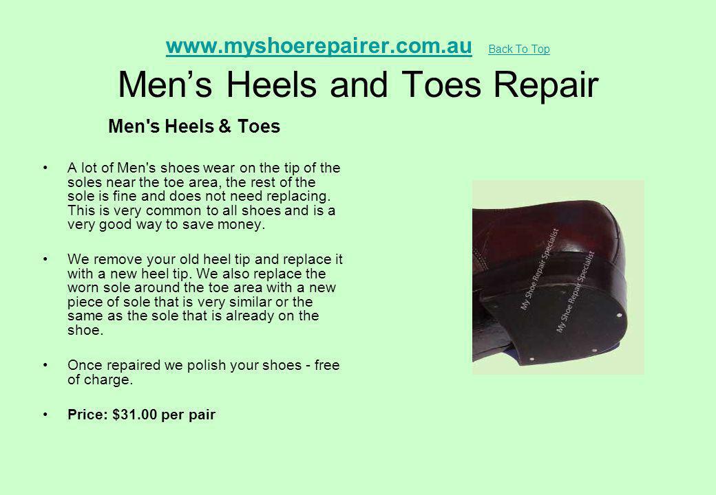 www.myshoerepairer.com.au Back To Top Men's Heels and Toes Repair