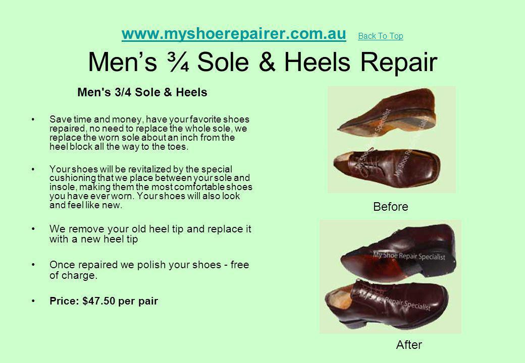 www.myshoerepairer.com.au Back To Top Men's ¾ Sole & Heels Repair