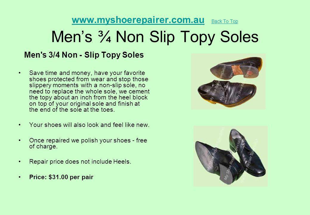 www.myshoerepairer.com.au Back To Top Men's ¾ Non Slip Topy Soles