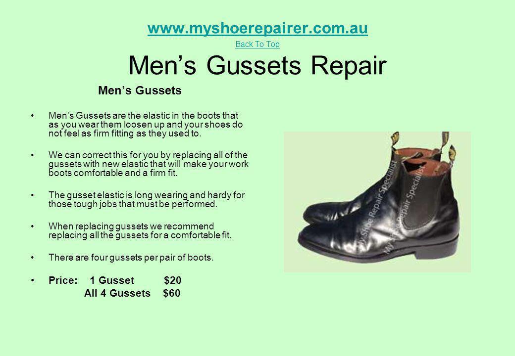 www.myshoerepairer.com.au Back To Top Men's Gussets Repair