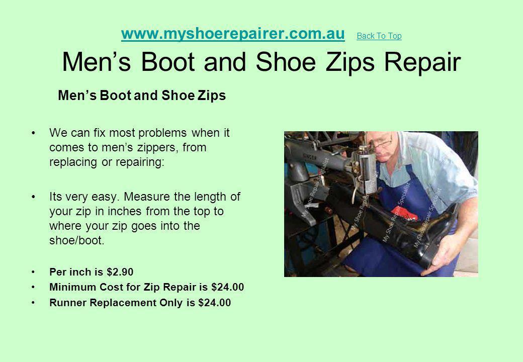 www.myshoerepairer.com.au Back To Top Men's Boot and Shoe Zips Repair