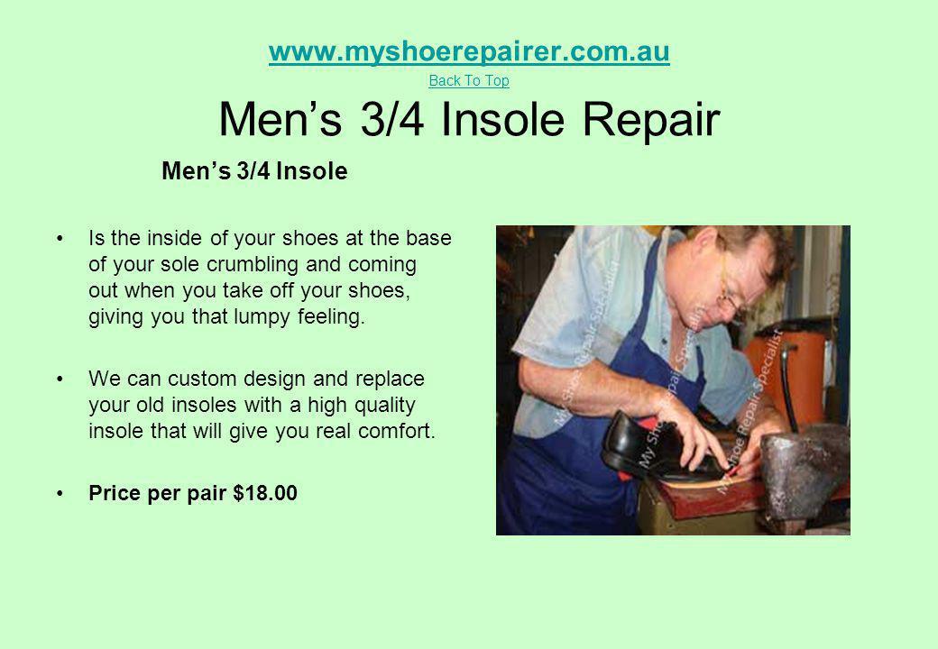 www.myshoerepairer.com.au Back To Top Men's 3/4 Insole Repair