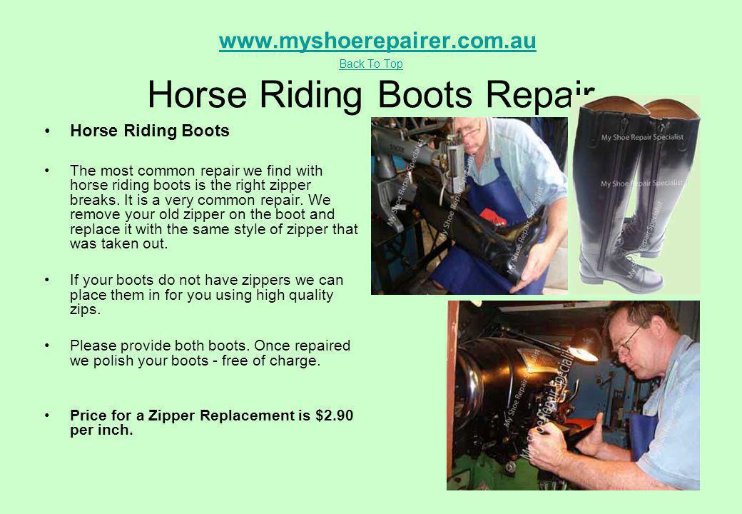 www.myshoerepairer.com.au Back To Top Horse Riding Boots Repair