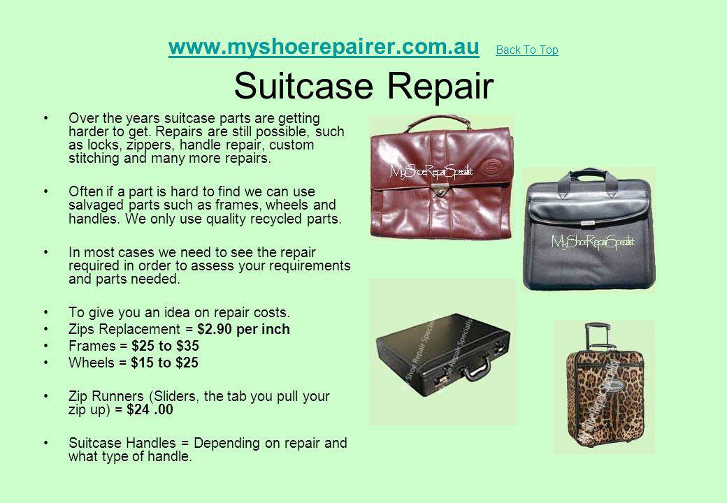 www.myshoerepairer.com.au Back To Top Suitcase Repair