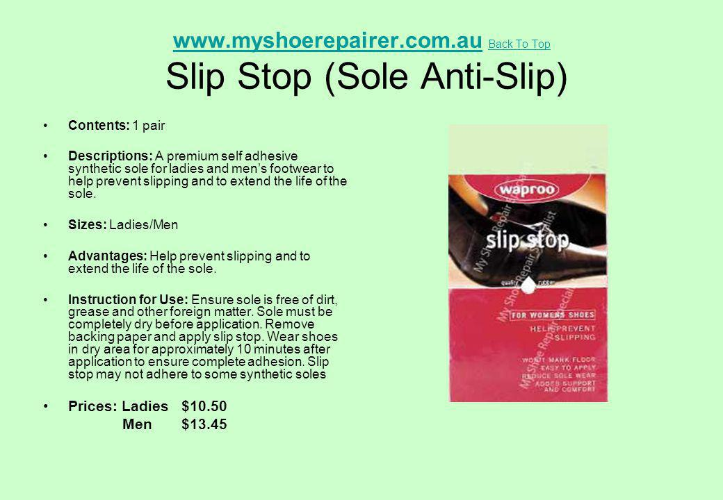 www.myshoerepairer.com.au Back To Top Slip Stop (Sole Anti-Slip)