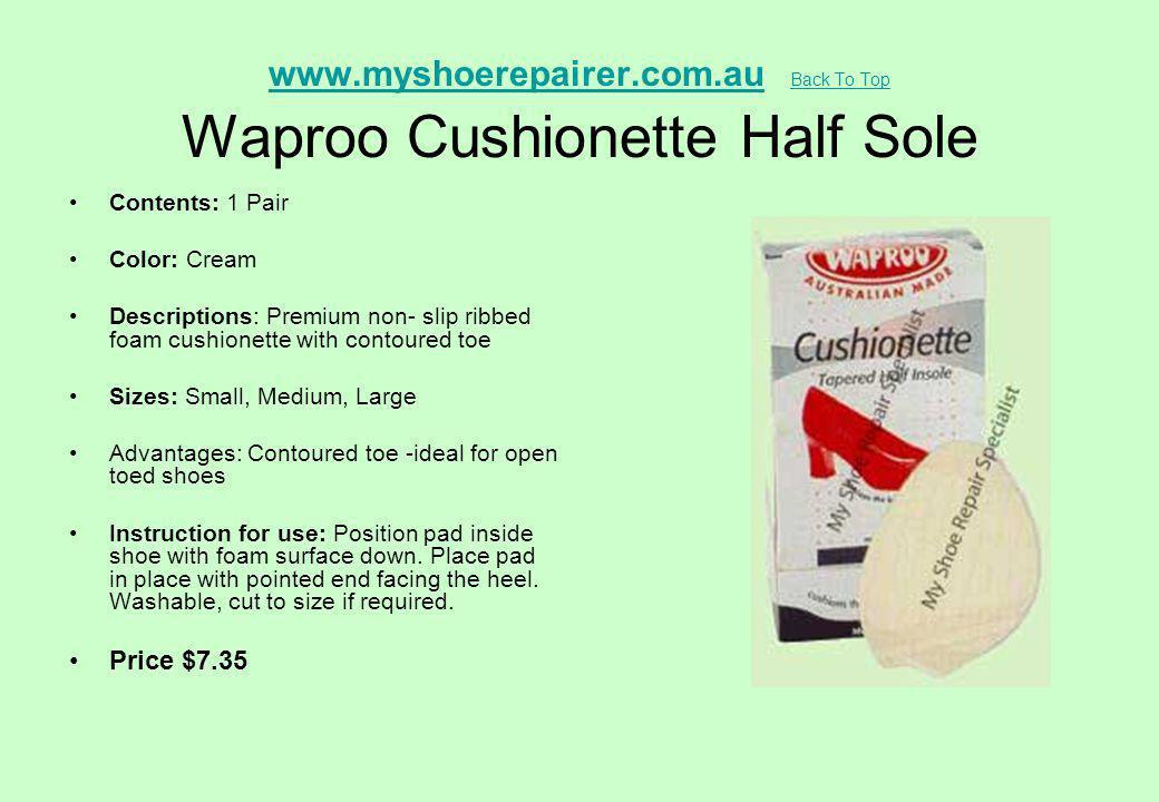 www.myshoerepairer.com.au Back To Top Waproo Cushionette Half Sole