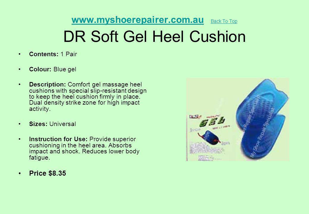 www.myshoerepairer.com.au Back To Top DR Soft Gel Heel Cushion