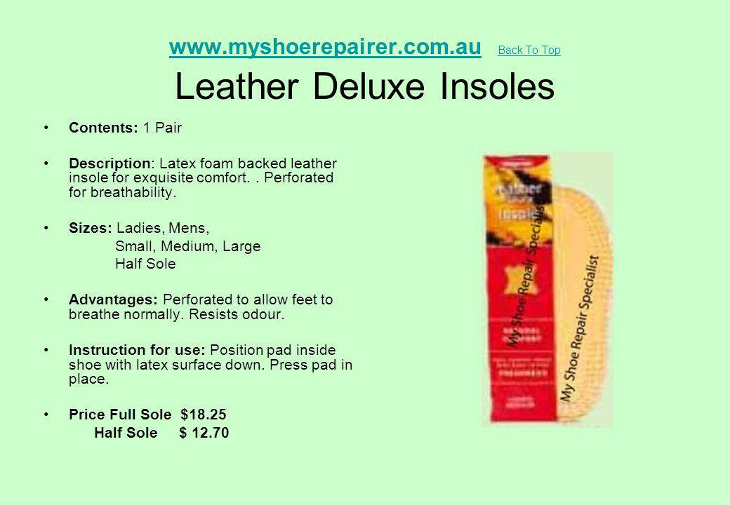 www.myshoerepairer.com.au Back To Top Leather Deluxe Insoles