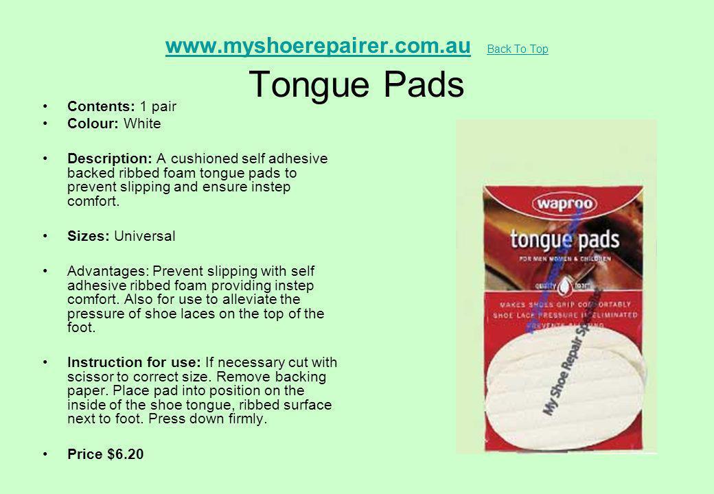 www.myshoerepairer.com.au Back To Top Tongue Pads