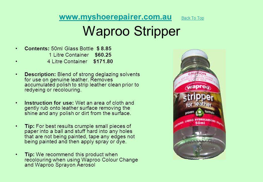 www.myshoerepairer.com.au Back To Top Waproo Stripper