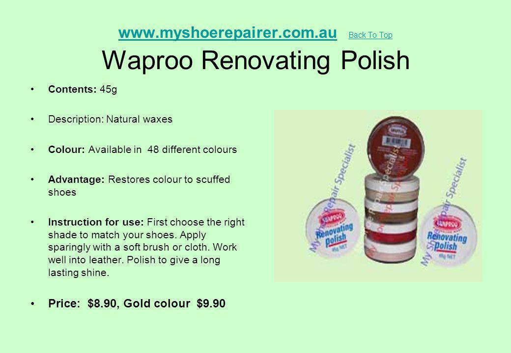 www.myshoerepairer.com.au Back To Top Waproo Renovating Polish