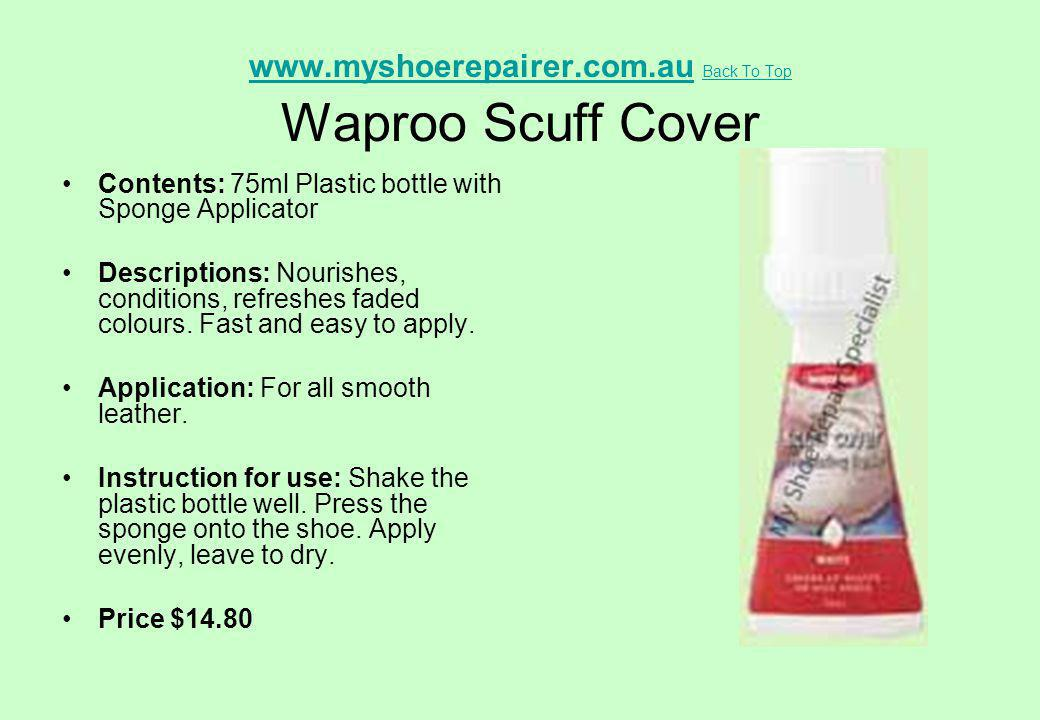 www.myshoerepairer.com.au Back To Top Waproo Scuff Cover