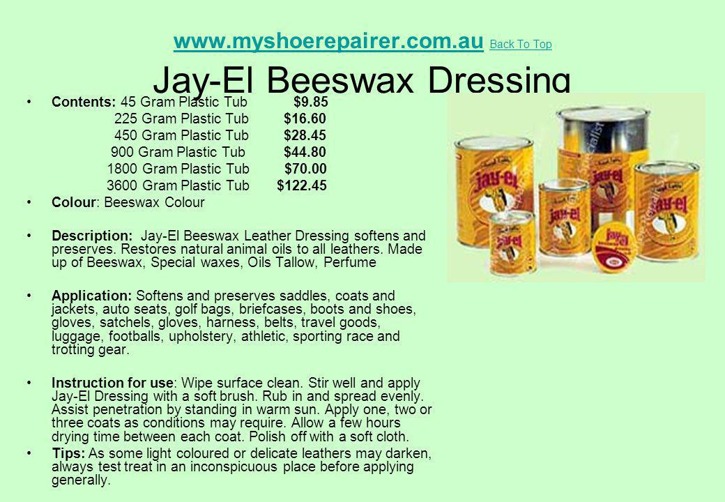 www.myshoerepairer.com.au Back To Top Jay-El Beeswax Dressing
