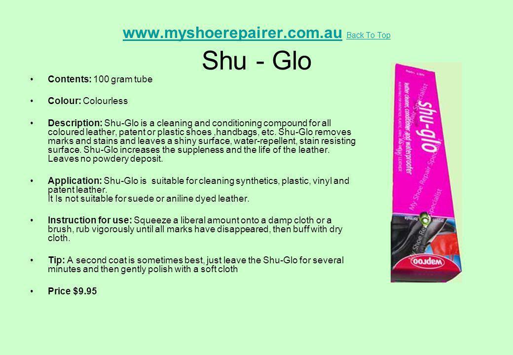 www.myshoerepairer.com.au Back To Top Shu - Glo