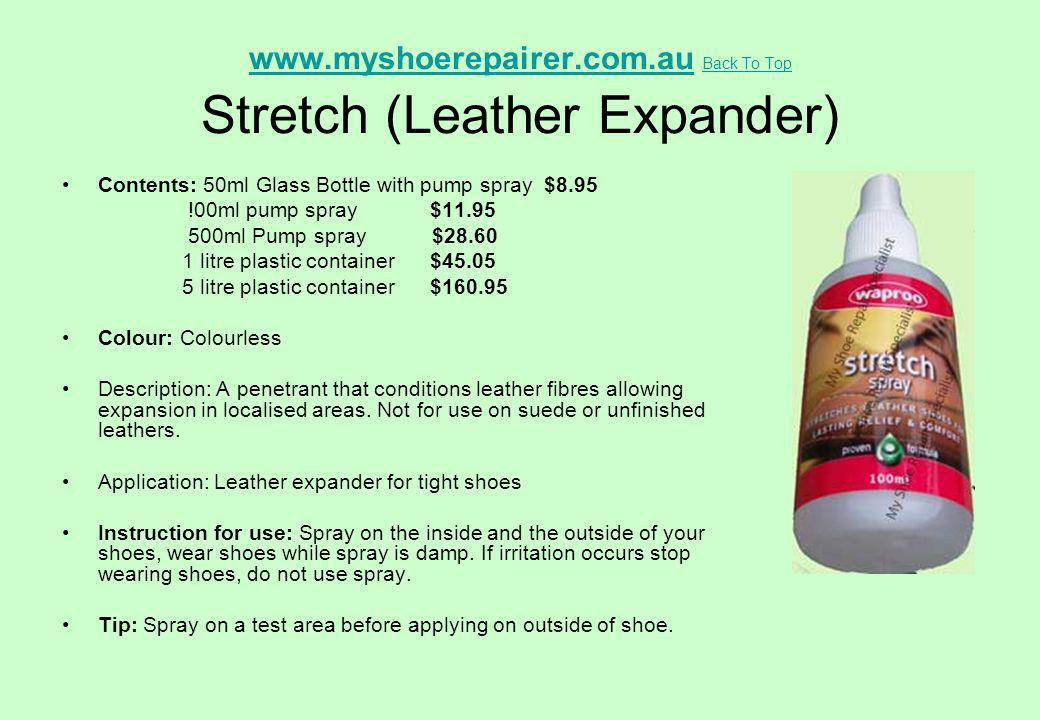 www.myshoerepairer.com.au Back To Top Stretch (Leather Expander)