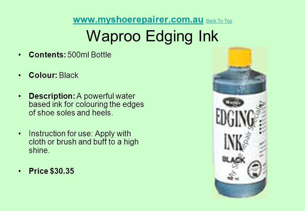 www.myshoerepairer.com.au Back To Top Waproo Edging Ink