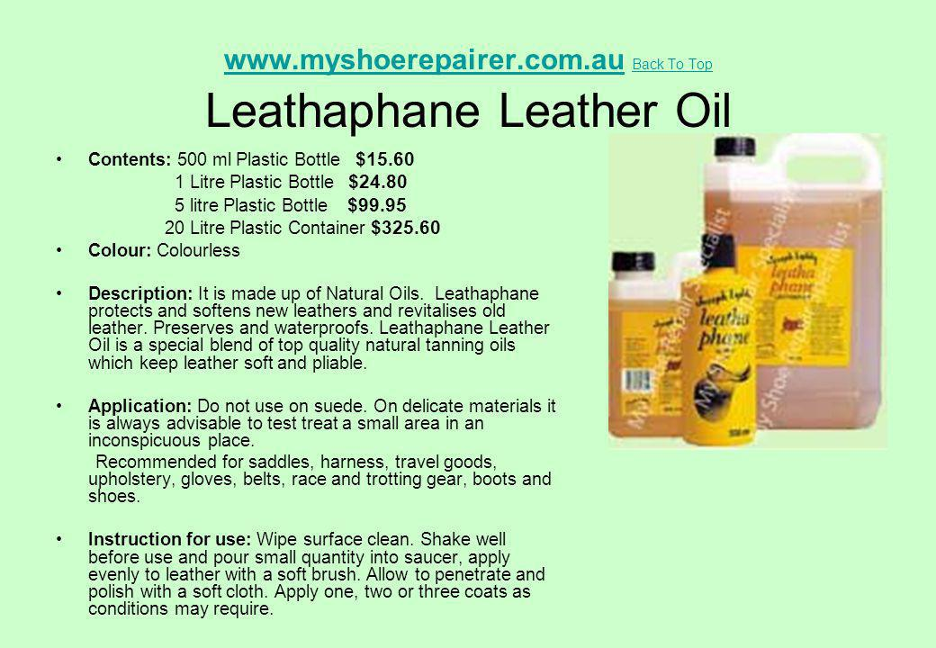 www.myshoerepairer.com.au Back To Top Leathaphane Leather Oil