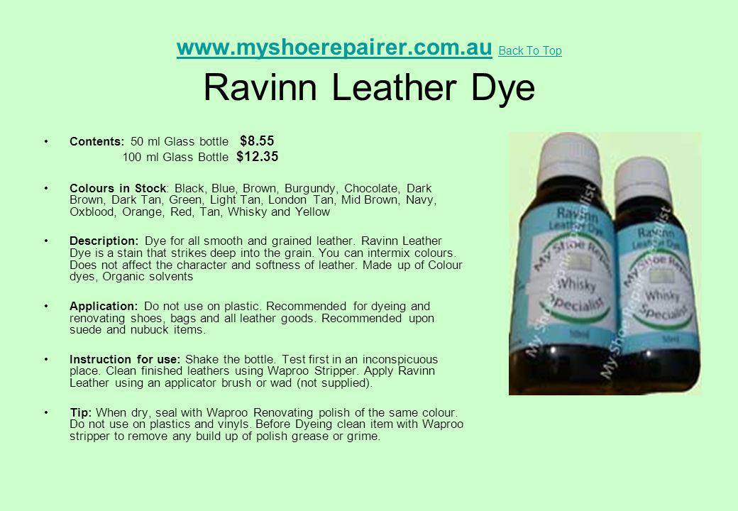 www.myshoerepairer.com.au Back To Top Ravinn Leather Dye
