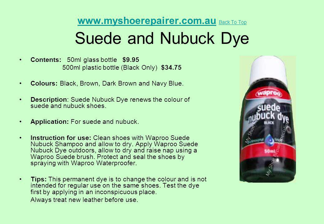 www.myshoerepairer.com.au Back To Top Suede and Nubuck Dye