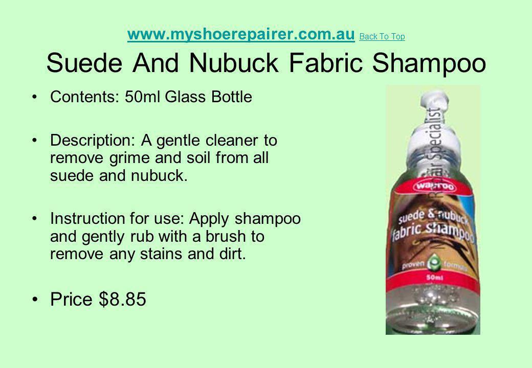www.myshoerepairer.com.au Back To Top Suede And Nubuck Fabric Shampoo