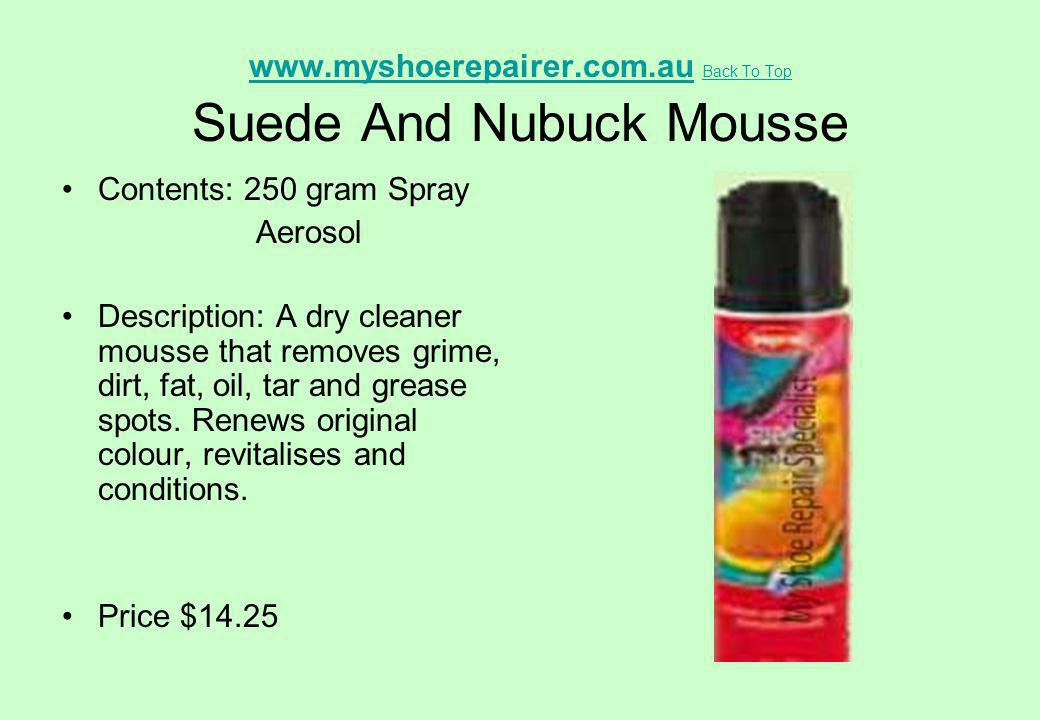 www.myshoerepairer.com.au Back To Top Suede And Nubuck Mousse