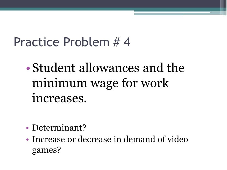 Student allowances and the minimum wage for work increases.