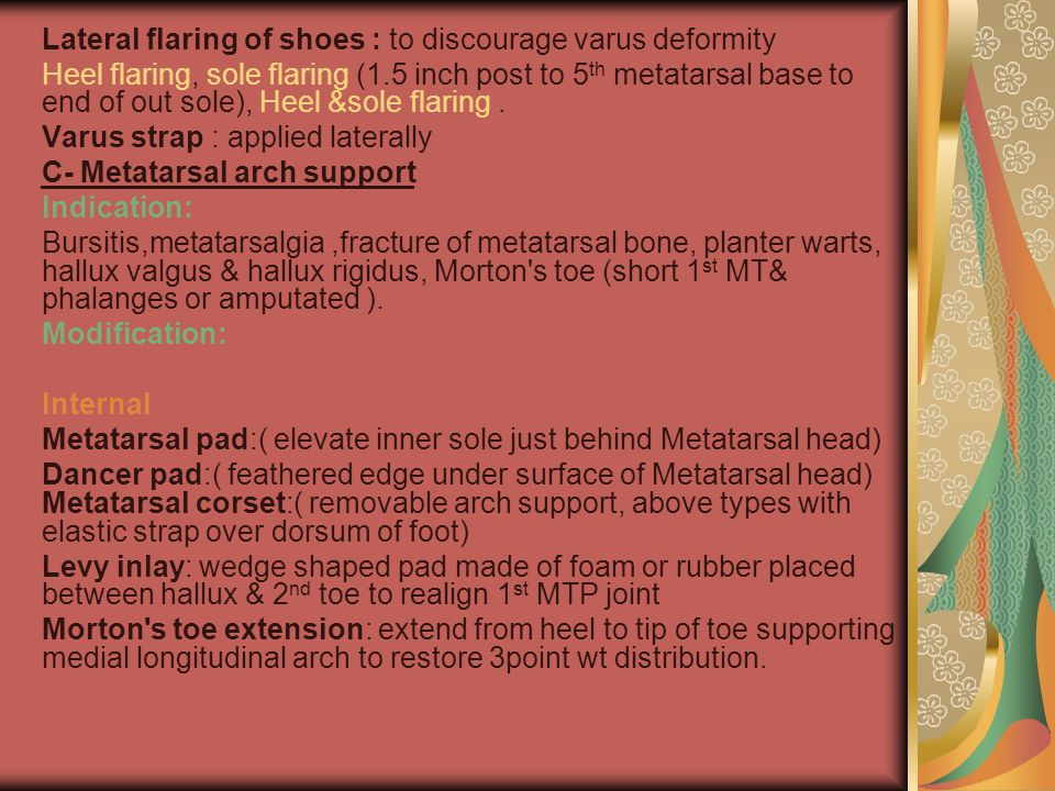 Lateral flaring of shoes : to discourage varus deformity