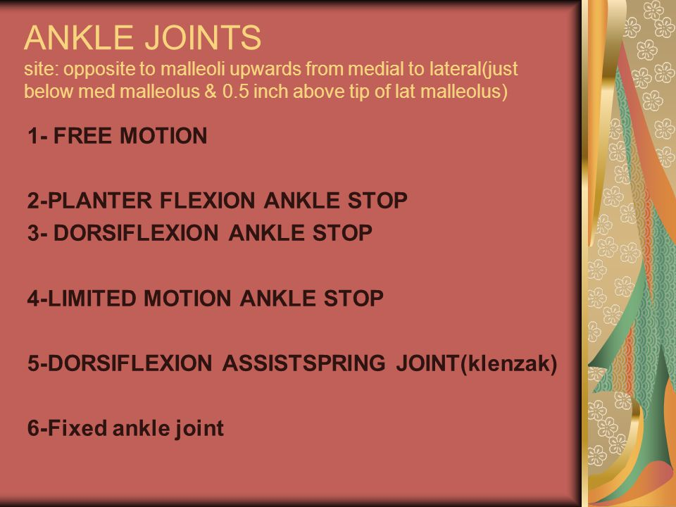 ANKLE JOINTS site: opposite to malleoli upwards from medial to lateral(just below med malleolus & 0.5 inch above tip of lat malleolus)