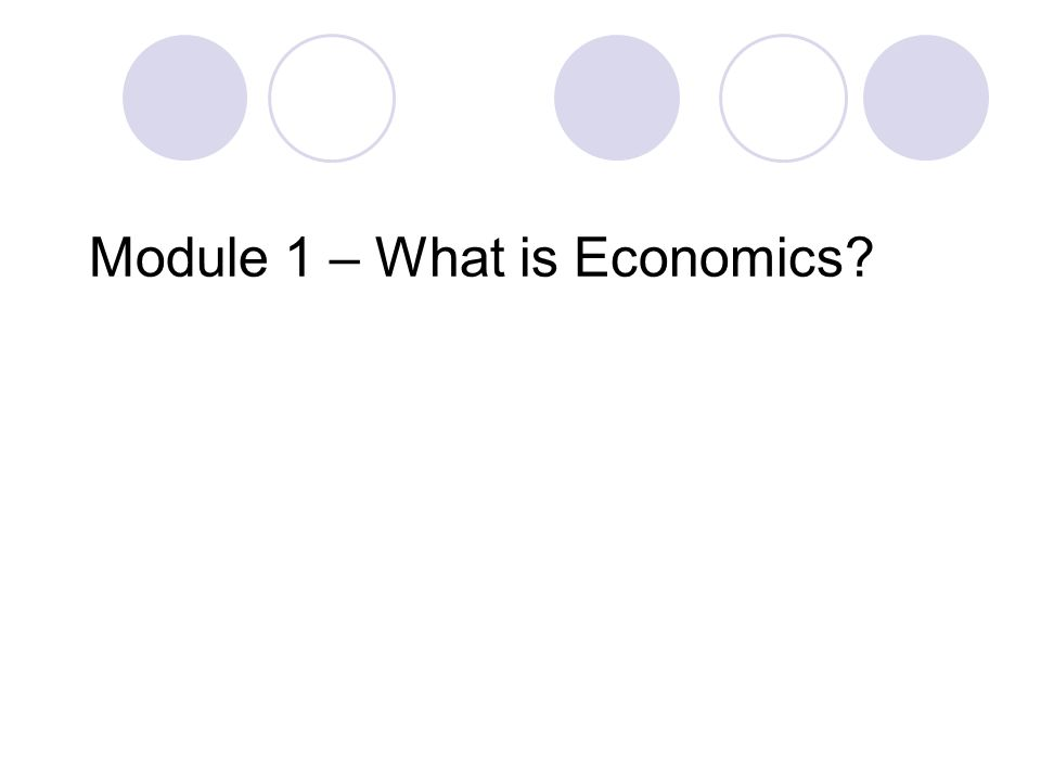 Module 1 – What is Economics
