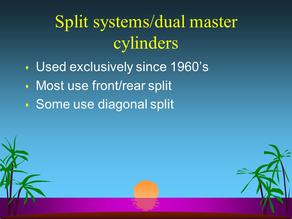 Split systems/dual master cylinders
