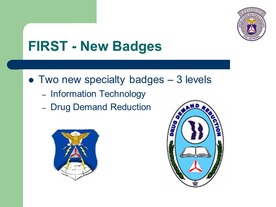 FIRST - New Badges Two new specialty badges – 3 levels